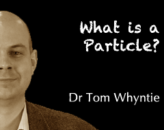 Science School – What is a Particle?