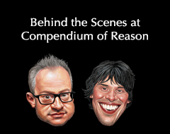 Behind the Scenes at the Compendium of Reason