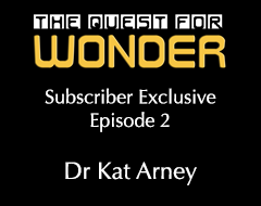 The Quest For Wonder Special Features – Episode 2